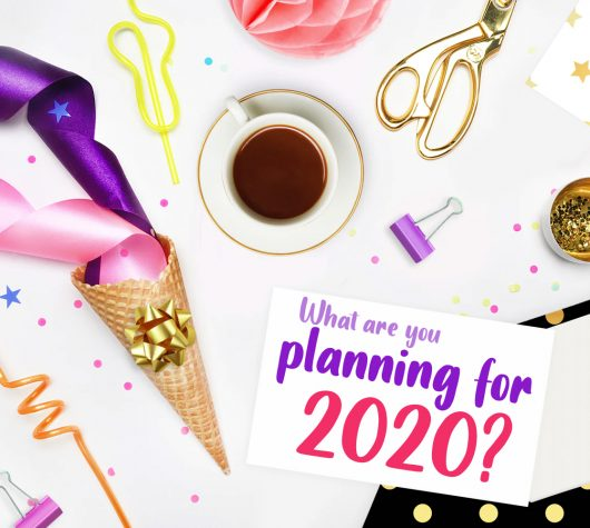 What are you planning for 2020?